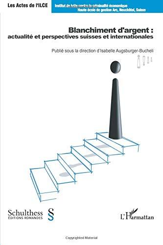 Blanchiment d'argent : actualité et perspectives suisses et internationales par Isabelle Augsburger-Bucheli