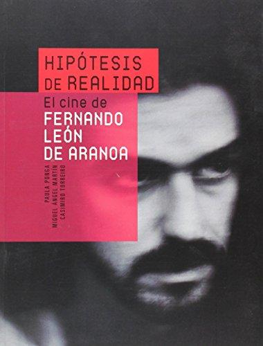 Hipotesis de realidad: el cine de Fernando León de aranoa