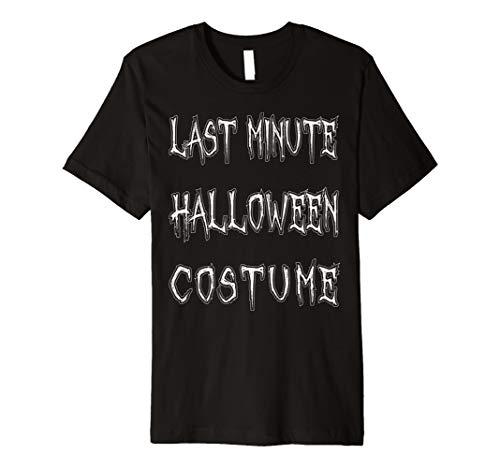 Last Minute Halloween Kostüm T-Shirt Funny Halloween Party