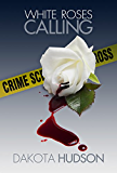 White Roses Calling (English Edition)