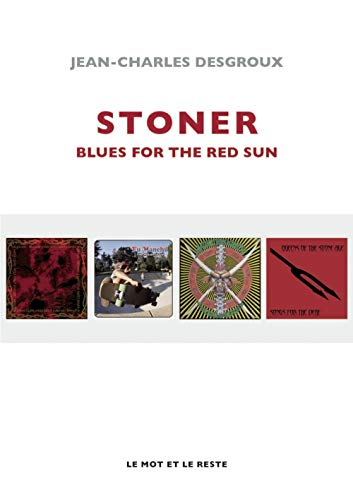Stoner : Blues for the red sun par  Jean-Charles Desgroux