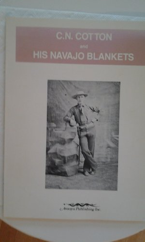 C.N. Cotton and His Navajo Blankets