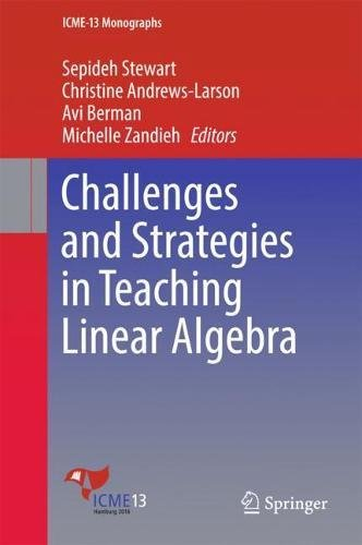Challenges and Strategies in Teaching Linear Algebra (ICME-13 Monographs)