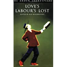 Love's Labour's Lost (Arden Shakespeare: Third Series) by William Shakespeare (1998-06-25)