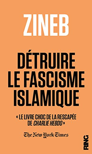 Détruire le fascisme islamique par Zineb El rhazoui