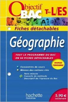Objectif Bac - Fiches détachables - Géographie Terminales ES/L de Daniel traeger ( 18 juillet 2012 )