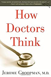How Doctors Think