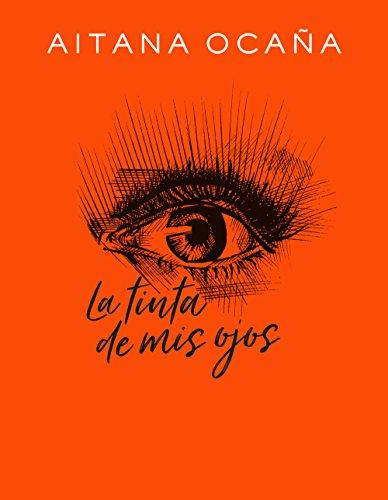 La tinta de mis ojos (Libro ilustrado) por Aitana Ocaña