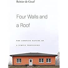 Four Walls and a Roof: The Complex Nature of a Simple Profession