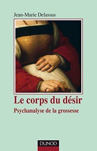 Le corps du désir : Psychanalyse de la grossesse (Psychismes)
