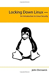 Locking Down Linux - An Introduction to Linux Security