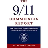 9/11 Commission Report – The Full Final Report of the National Commission on Terrorist Attacks Upon the United States