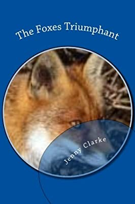 The Foxes Triumphant: 2nd Edition