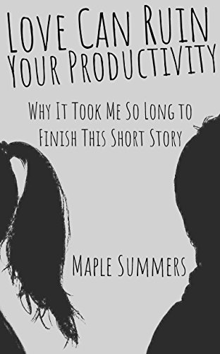 2 Maple-finish (Love Can Ruin Your Productivity: Why It Took Me So Long to Finish This Short Story (Kisses & Snails Book 2) (English Edition))