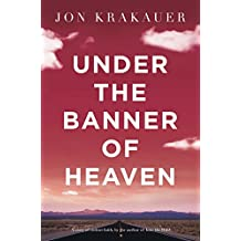 Under The Banner of Heaven: A Story of Violent Faith (English Edition)
