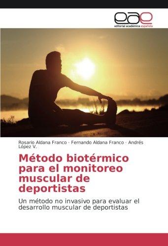 Portada del libro Método biotérmico para el monitoreo muscular de deportistas: Un método no invasivo para evaluar el desarrollo muscular de deportistas