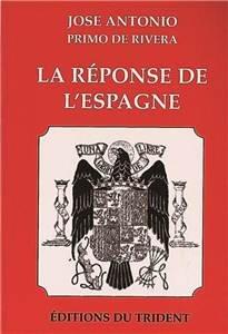 La réponse de l Espagne par José Antonio Primo de Rivera