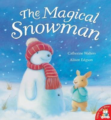 [The Magical Snowman] (By: Catherine Walters) [published: September, 2009]