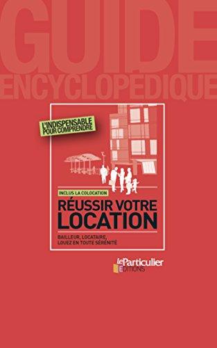 Réussir votre location : Bailleur, locataire, louez en toute sérénité par Jean-Léon Gantier