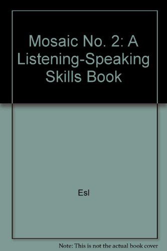 Mosaic No. 2: A Listening-Speaking Skills Book