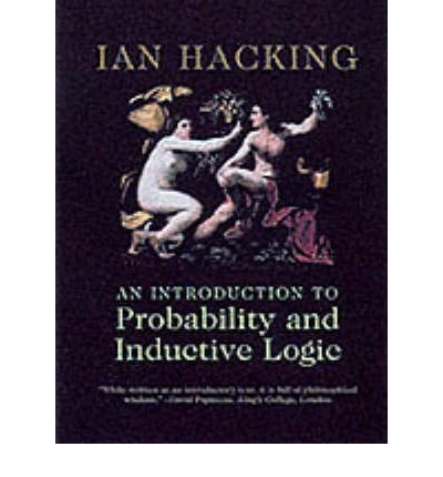 [(An Introduction to Probability and Inductive Logic)] [ By (author) Ian Hacking ] [July, 2001]