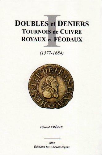 Doubles et Deniers Tournois de Cuivre 1577-1684