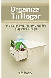 Descargar gratis Organiza Tu Hogar: La Guía Fundamental Para Simplificar y Organizar tu Hogar : Libro en Español/Declutter your home Spanish book Version en .epub, .pdf o .mobi