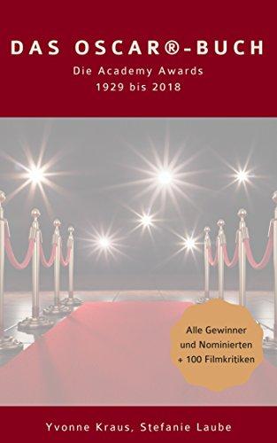 Das Oscar®-Buch: Die Academy Awards 1929 bis 2018 (German Edition)