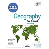 AQA A-level Geography Fifth Edition: Contains all new case studies and 100s of new questions
