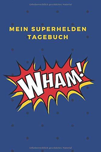 Mein Superhelden Tagebuch: Das 120 Seiten linierte Notizbuch ca. A5 Format. Perfektes Geschenk für Schüler, Freunde oder Kinofans mit Superhelden Kräften. (Freund Halloween-filme Mit)