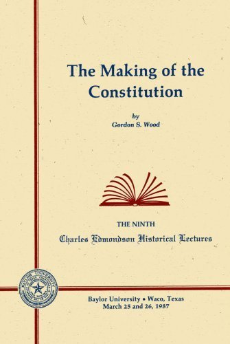 The Making of the Constitution by Gordon S. Wood (1987-12-01)