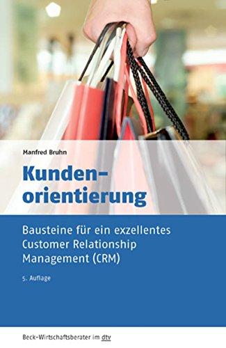 kundenorientierung-bausteine-fr-ein-exzellentes-customer-relationship-management-crm-beck-wirtschaftsberater-im-dtv