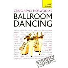[(Craig Revel Horwood's Ballroom Dancing: Teach Yourself)] [Author: Craig Revel Horwood] published on (July, 2011)