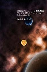Amderesta The 4th Republic #2. The SSAAR-Yenturian Amderestan War (Amderesta The 3rd/4th Republic) (English Edition)