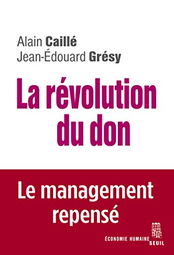 La Révolution du don. Le management rep...