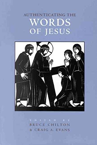 [(Authenticating the Words and the Activities of Jesus: Authenticating the Words of Jesus Volume 1)] [By (author) Bruce D. Chilton ] published on (August, 2002)