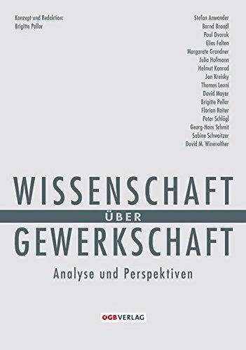 Wissenschaft über Gewerkschaft: Beiträge zu Analyse und Perspektive (Zeitgeschichte)