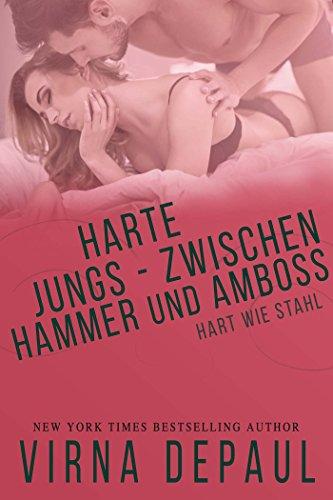 Amboss Und Hammer (Harte Jungs – Zwischen Hammer und Amboss (Hart wie Stahl 4))