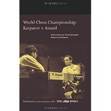 World Chess Championship: Kasparov v Anand