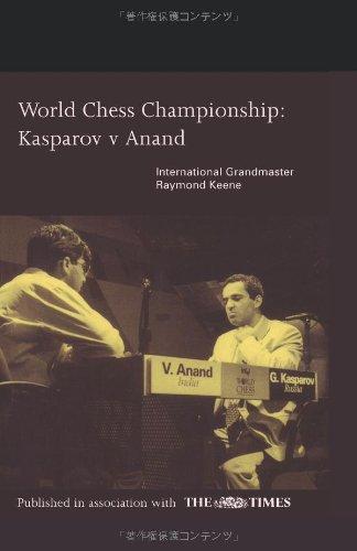 World Chess Championship: Kasparov v Anand por Raymond Keene