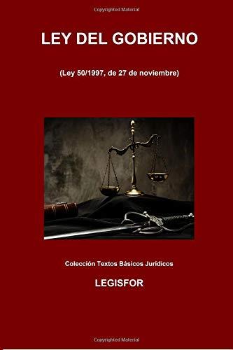 Ley del Gobierno: 3.ª edición (septiembre 2018). Colección Textos Básicos Jurídicos