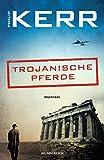 Trojanische Pferde (Bernie Gunther ermittelt, Band 13)