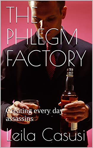 THE PHLEGM FACTORY: Creating every day assassins (SCRIBU Book 13) (English Edition)