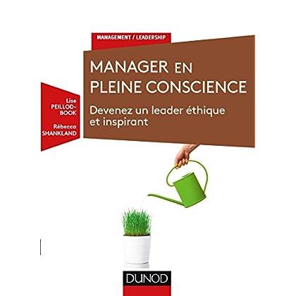 Manager en pleine conscience - Devenez un leader éthique et inspirant