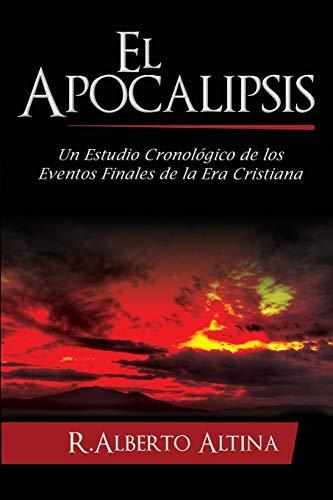 El Apocalipsis: Un estudio cronológico de los eventos finales de la Era Cristiana (Estudios Bíblicos Cristianos)