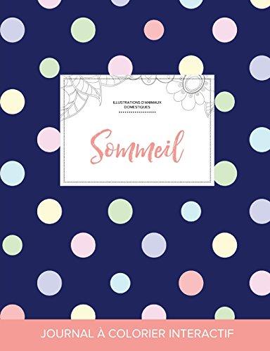 Journal de Coloration Adulte: Sommeil (Illustrations D'Animaux Domestiques, Pois) par Courtney Wegner