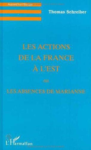 Les actions de la France  l'Est ou les absences de Marianne