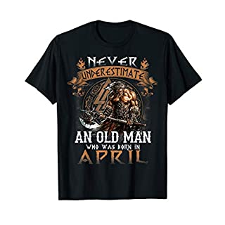 Mens Mens Never Underestimate An Old Man Who Was Born In April