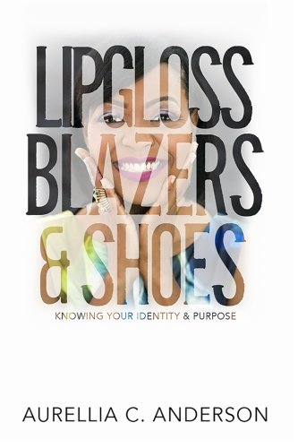 Lipgloss, Blazers, Shoes: Knowing Your Identity & Purpose