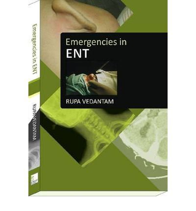 emergencies-in-ent-author-rupa-vedantam-published-on-september-2010